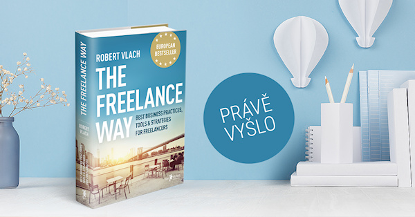 Právě vyšlo! The Freelance Way: Best Business Practices, Tools & Strategies for Freelancers